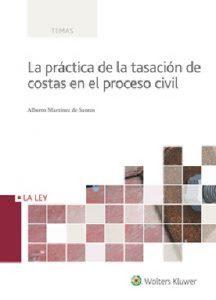 LA PRÁCTICA DE LA TASACIÓN DE COSTAS EN EL PROCESO CIVIL