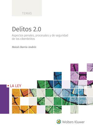 """Wolters Kluwer publica """"Delitos 2.0"""" de Moisés Barrio"""