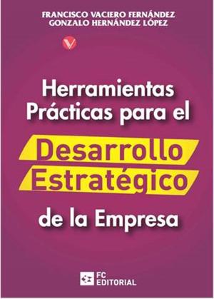 """""""Herramientas prácticas para el desarrollo estratégico de la empresa"""""""